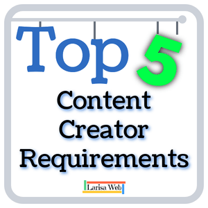 Website Content Creators 5 Requirements!